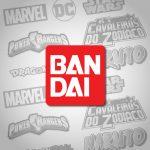 Bandai – Actions Figures Espetaculares e Cheios de Detalhes